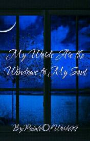 My words are the windows to my soul. by StolasMichaelis
