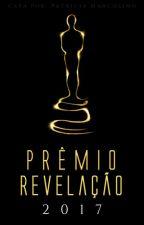 Prêmio Revelação 2017 by Kaliel_the_angel