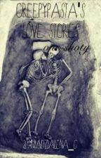 Creepypasta's love stories... one-shoty by Madzialena_G