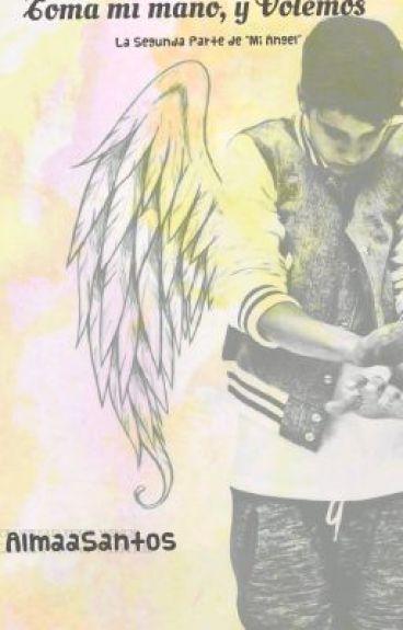 """""""Toma mi mano, y volemos"""" 2eda temporada de """"Mi angel"""" (Justin Bieber Y Tu)"""