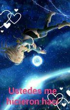 Ustedes Me hicieron Así (Fairy Tail)(nalu)(pausada) by user462108397434