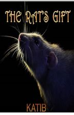 The Rat's Gift |Peter Pettigrew| (Completed) #Wattys2018 by katib94