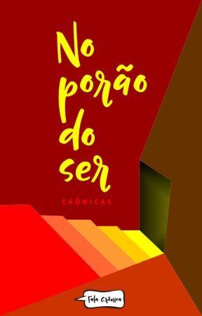 No porão do ser by ContosCronicosTextos