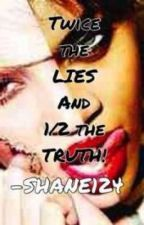 Twice The LIES & 1/2 the TRUTH!(urban) by shane124