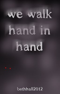 We Walk Hand in Hand