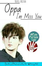 Oppa I'm Miss You  by NNurilArifah