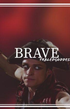 ♥     BRAVE    ♥  (Harry hook x reader) (Under construction!)  by TrbldGoddess