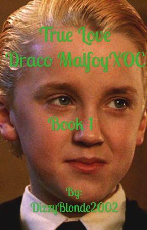 True Love DracoXOC Book1 by DizzyBlonde2002