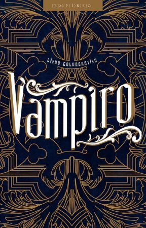 Vampiro - Um livro colaborativo by AugustoDeBrito