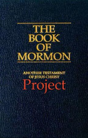The Book of Mormon Project  by bluebloodcaptain