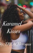 Karamel Kisses by Treacherouus