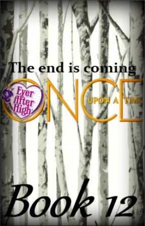 Once Upon a Time: Ever After High (Book 12) by HappilyEverAfter19