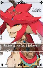 Believe in me as I believe in you. ~SidLink~ by XPinkGalaxyX