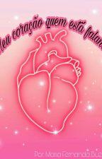 Meu coração quem está falando by NandaBuzzi20