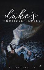 The Duke's Forbidden Lover  by bvtterflyeffect