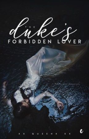 The Duke's Forbidden Lover (completed) by bvtterflyeffect