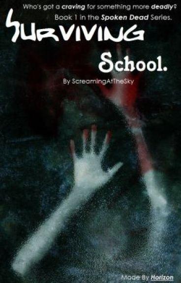 Surviving School - Book 1 of the Spoken Dead Series.