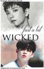 {CHEOLSOO} Just a Bit Wicked [Adaptación] by AnonymousCarat