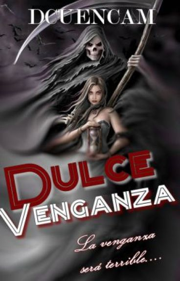 Dulce Venganza by dcuencam