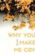 why you make me cry - mgc + lrh  by chichiyaku