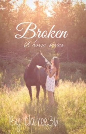 Broken (A Horse Story)