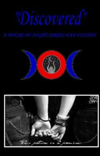 """Discovered"" -A House of Night Series Fan Fiction {ON HOLD}"