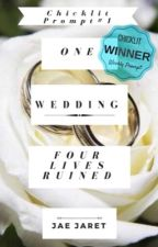 One wedding. Four lives ruined.  by JaeJaret