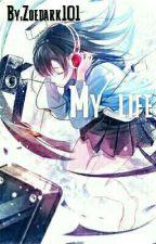 My life by Zoedark101