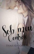 Sob Meu Controle by ThaisOGomez