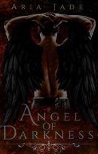 Angel of Darkness by Ariajadewrites