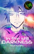 In the Still Darkness (REVISI) by kagamiyoneko