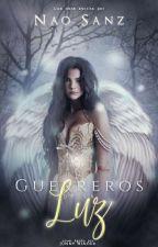 Guerreros de la Luz [TERMINADA] by naosanz