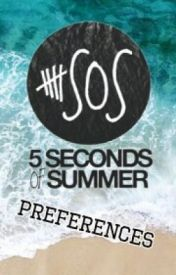5 Seconds Of Summer Preferences by MsDumbridge