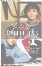 "{VERKWAN} ""Just a Bit Ruthless"" [Adaptación] by AnonymousCarat"