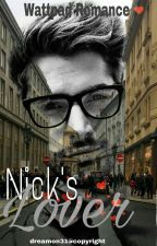 NICK'S LOVER - COMPLETED / REVISI by dreamon31