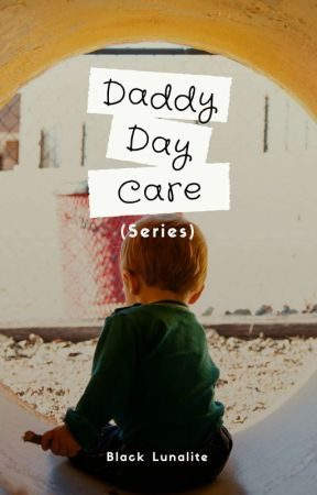 Daddy Day Care (Series) by BlackLunalite
