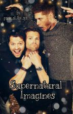Supernatural Imagines  by PanicAtTheFallOutSPN