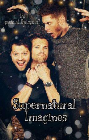 Supernatural Imagines - Castiel X Winchester!Reader - Hiden - Wattpad