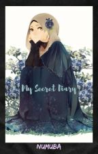 MY SECRET DIARY (COMPLETED✔✔) by Numuba