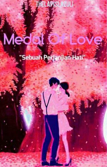 Medal of Love ✔ (DIHAPUS)