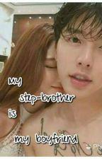 my stepbrother is my boyfriend by Msbangtansonyeondan