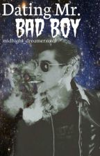 Dating Mr. Bad Boy by follow-me-down
