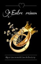 Entre Reinos (Frerard) by Princessblackfairy