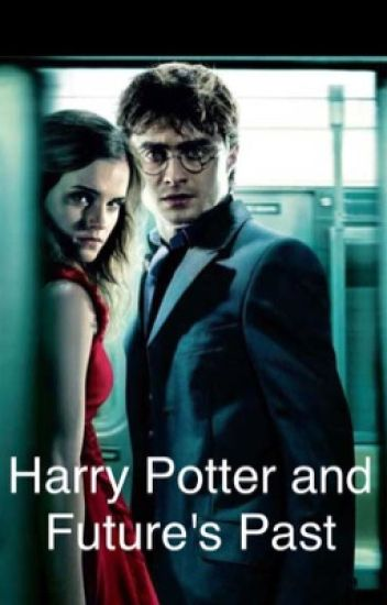 Harry Potter and Future's Past - Tania Zuniga - Wattpad