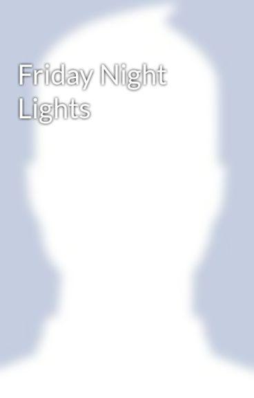 Friday Night Lights by ToddRTystad