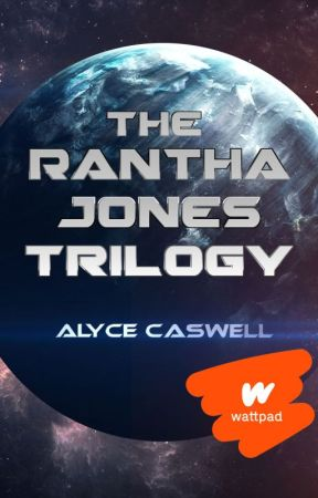 The Rantha Jones Trilogy ✓ by alycecaswell