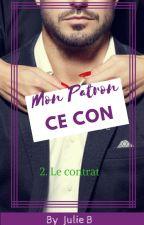 Mon patron Ce CON         2. Le contrat by Tellmeastory86