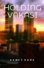 HOLDİNG VAKASI by Despcorleone