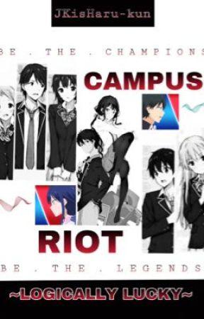 CAMPUS RIOT : LOGICALLY LUCKY  by JKisHaru-kun