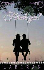 Farah Ya? by Lariran